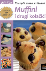 Muffini i drugi kolačići - Recepti zlata vrijedni