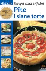 Pite i slane torte - Recepti zlata vrijedni