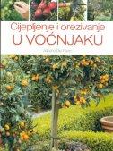 Cijepljenje i orezivanje u voćnjaku