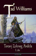 Toranj zelenog anđela : I. dio - knjiga treća sage Sjećanje, Tuga i Trn