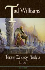 Toranj zelenog anđela : II. dio - knjiga četvrta sage Sjećanje, Tuga i Trn