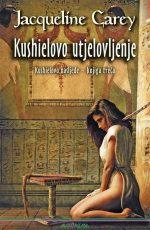 Kushielovo utjelovljenje : Kushielovo nasljeđe - knjiga treća