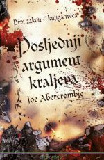 Posljednji argument kraljeva : Prvi zakon - knjiga treća