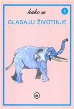 Kako se glasaju životinje 5 : slon