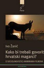 Kako bi trebali govoriti hrvatski magarci? : O sociolingvistici animiranih filmova