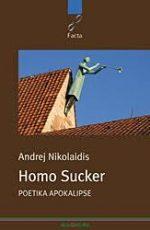 Homo Sucker : Poetika Apokalipse