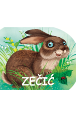 Zečić - Serija knjiga za djecu - MALE ŠUMSKE ŽIVOTINJE