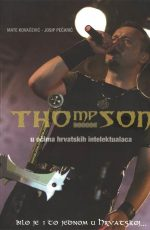 Thompson u očima hrvatskih intelektualaca