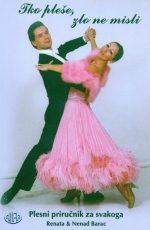 Tko pleše zlo ne misli : Plesni priručnik za svakoga